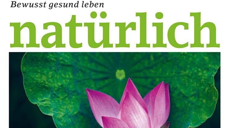 «natürlich»-Magazin: bewusst gesund leben