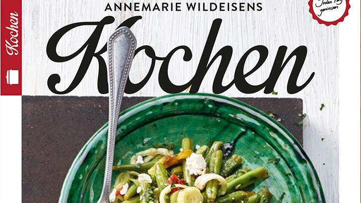 «Kochen»-Magazin: Jeden Tag geniessen mit Annemarie Wildeisen