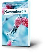 Der Roman «Novembereis» ist im Orte-Verlag, Schwellbrunn, erschienen. (Bild: PD)