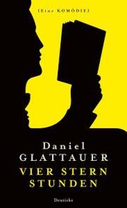 Daniel Glattauer Vier Stern Stunden. Eine Komödie. Zsolnay Verlag, 112 S., Fr. 25.-