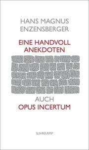Hans Magnus Enzensberger: Eine Handvoll Anekdoten. Suhrkamp, 239 S., Fr. 38.–