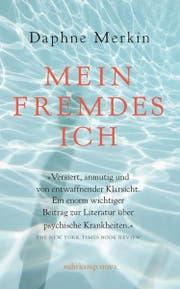 Daphne Merkin: Mein fremdes Ich. Eine Abrechnung mit der Depression, Suhrkamp, 368 S., Fr. 28.-