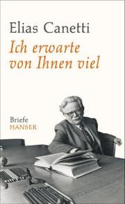 Elias Canetti: Ich erwarte von Ihnen viel. Briefe. Hrsg. von Sven Hanuschek und Kristian Wachinger. Hanser Verlag, 863 S., Fr. 58.90