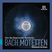 Bach Motetten. BR Klassik; Chor des Bayerischen Rundfunks, Ltg. Howard Arnan