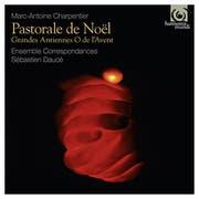 Charpentier, Pastorale de Noël. Grandes Antiennes O de l'Avent. Harmonia Mundi; Ensemble Correspondances, Ltg. Sébastien Daucé