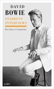 David Bowie: «Stardust Interviews. Ein Leben in Gesprächen». Verlag Kampa, 184 S., Fr. 30.– (Bild: PD)