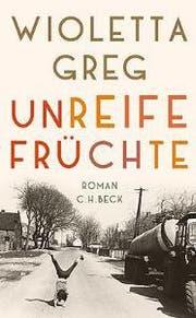 Buchcover des Romans «Unreife Früchte» von Wioletta Greg. (Bild: exlibris.ch)