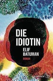 Buchcover des Romans «Die Idiotin» von Elif Batuman. (Bild: PD)
