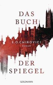 E. O. Chirovici: Das Buch der Spiegel. Goldmann, 384 Seiten, ca. Fr. 29.– (Bild: PD)