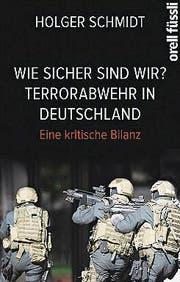 Holger Schmidt: Wie sicher sind wir? Orell Füssli, 280 Seiten, ca. Fr. 27.– (Bild: PD)