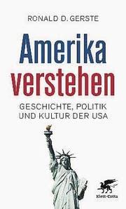 Roland D. Gerste: Amerika verstehen. Klett-Cotta TB, 207 Seiten, ca. Fr. 14.– (Bild: PD)
