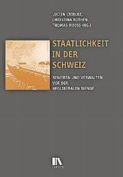 Lucien Criblez, Thomas Ruoss, Christina Rothen (Hg): Staatlichkeit in der Schweiz. Chronos, 424 Seiten, ca. Fr. 50.– (Bild: PD)