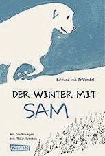 Edward van de Vendel: Der Winter mit Sam. Ab 9. Carlsen, 150 S., Fr. 18.90