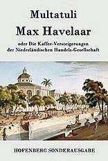 Multatuli: Max Havelaar, Hofenberg Verlag. 268 S., Fr. 32.40