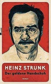 Heinz Strunk: Der goldene Handschuh. Roman. Rowohlt 2016, 256 S., Fr. 28.90.