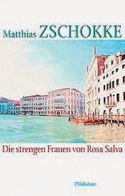 Matthias Zschokke: Die strengen Frauen von Rosa Salva, Wallstein 2014, 414 S., Fr. 35.90. Erscheint am Donnerstag.