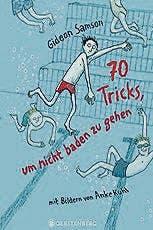 Gideon Samson: 70 Tricks, um nicht baden zu gehen. Ab 8. Gerstenberg, 137 S., Fr. 18.90