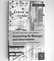 «Controlling für Manager und Unternehmer» von Bruno Röösli, Markus Speck und Andreas Wolfisberg ist im Versus-Verlag erschienen.