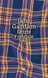 Jane Gardam: Letzte Freunde, Hanser 2016, 237 S., Fr. 31.90