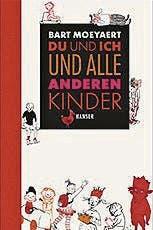 Bart Moeyaert: Du und ich und alle anderen Kinder. Ab 10. Hanser, 512 S., Fr. 34.50