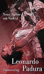 Leonardo Padura: Neun Nächte mit Violeta, Unionsverlag 2016, 254 S., Fr. 29.90