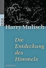 Harry Mulisch: Die Entdeckung des Himmels, Rowohlt, 867 S., Fr. 16.90
