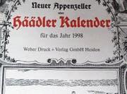 Im Jahre 1998 erschien die letzte Ausgabe des «Häädler Kalender» genannten Neuen Appenzeller Kalenders. (Bild: PE)