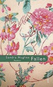 Sandra Hughes: Fallen. Roman. Dörlemann Verlag 2016, 160 Seiten, Fr. 27.-