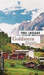 Paul Lascaux: Goldstern. Kriminalroman. Gmeiner 2016, 217 S., Fr. 14.90