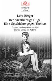 Lore Berger: Der barmherzige Hügel, REpridet by Huber, Th.-Gut-Verlag, 320 S., Fr. 28.-