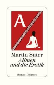 Martin Suter: Allmen und die Erotik. 267 S., Fr. 30.-