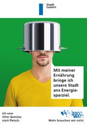 So sensibilisierte die Stadt bereits in der Vergangenheit für das Thema Ernährung. Dieses Plakatsujet war Teil einer Ende 2017 lancierten Kampagne. Bild: PD/Stadt Luzern