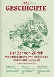 NZZ Geschichte Der Zar von Zürich, Februar 2019