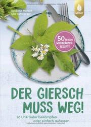Susanne Hansch, Elke Schwarzer: Der Giersch muss weg, Ulmer, 128 S., Fr. 16.–