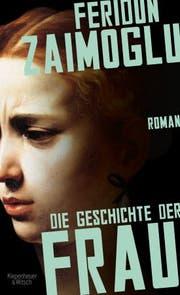 Feridun Zaimoglu: Die Geschichte der Frau, Kiepenheuer & Witsch