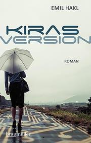 Emil Hakl: Kiras Version. Roman. Braumüller, 256 S., Fr. 34.– (Bild: PD)