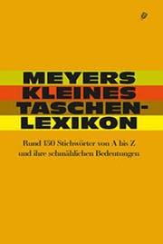 Thomas Meyer: Meyers kleines Taschenlexikon. Salis Verlag, 160S., Fr. 23.– (Bild: PD)