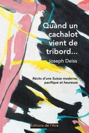 Joseph Deiss, Quand und cachalot vient de tribord ..., Éditions de l'Aire, 2018. (Bild: zvg)