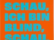 «Schau, ich bin blind, schau.» (1998) von Rémy Zaugg ist eines der 24 Werke aus der Sammlung der Hans und Monika Furer-Brunner Stiftung, die das Kunstmuseum Basel als Schenkung entgegennehmen kann. (Bild: Kunstmuseum Basel)