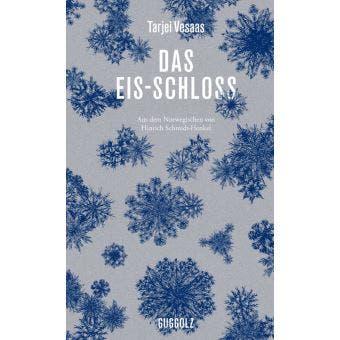 Tarjei Vesaas: Das Eis-Schloss Als «modernistisch und experimentierfreudig» bezeichnet Klaus Müller-Wille den norwegischen Klassiker aus dem Jahr 1963.